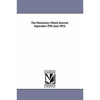 Journalen för grundskolan. September 1911June 1912. genom University of Chicago Inst för anställning