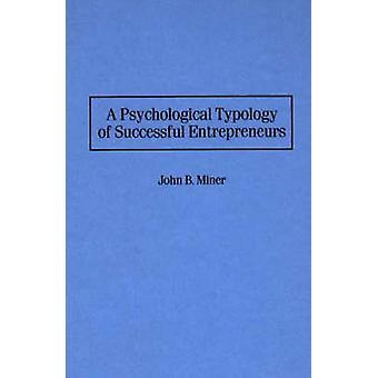 En psykologisk typologi for succesfulde iværksættere af Miner & John