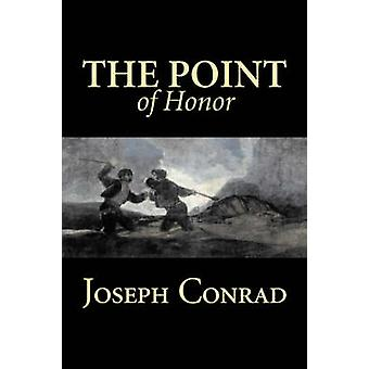 The Point of Honor by Joseph Conrad Fiction Literary Historical by Conrad & Joseph