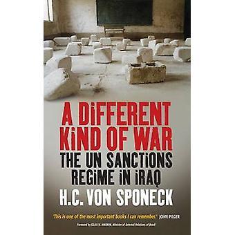 Eine andere Art von Krieg der UN-Sanktionen im Irak von Sponeck & H. C.