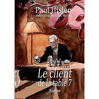 Le Client de La Table 7 par Hislen & Paul