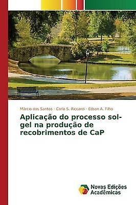 Aplicao do processo solgel na produo de recobrimentos de CaP by dos Santos Mrcio