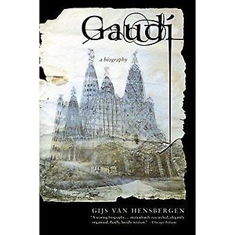 Gaudi - A Biography by Van Hensbergen - Gijs - 9780060935634 Book