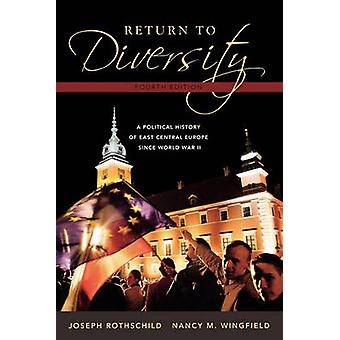 Return to Diversity - A Political History of East Central Europe Since