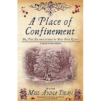 A Place of Confinement by Anna Dean - 9780749013165 Book