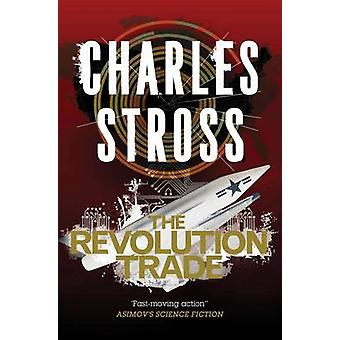 The Revolution Trade by Charles Stross - 9780765378682 Book