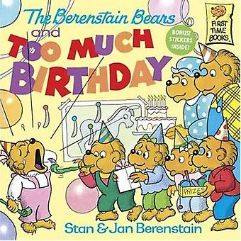 The Berenstain Bears and Too Much Birthday by Stan And Jan Berenstain