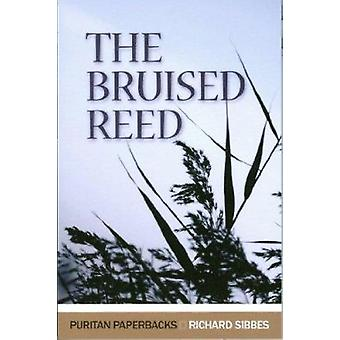 The Bruised Reed by Richard Sibbes - 9780851517407 Book