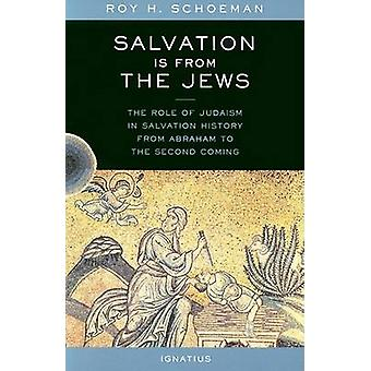 Salvation is from the Jews - The Role of Judaism in Salvation History
