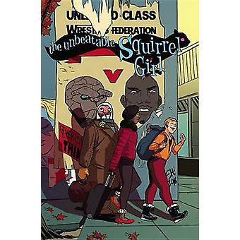 The Unbeatable Squirrel Girl Vol. 5 - Like I'm the Only Squirrel in th