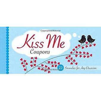 Kiss Me Coupons by Sourcebooks Inc - 9781402226649 Book