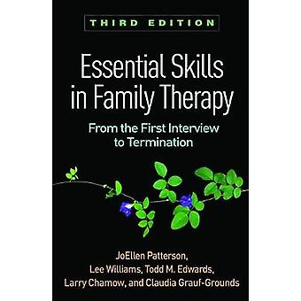 Essential Skills in Family Therapy - Third Edition - From the First In