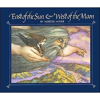 East of the Sun and West of the Moon by Mercer Mayer - 9781534412408
