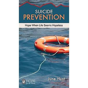 Suicide Prevention [June Hunt Hope for the Heart] - Hope When Life See