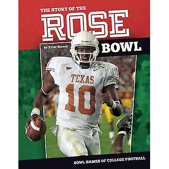 Story of the Rose Bowl by Tyler Mason - 9781624038907 Book