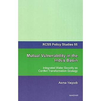 Mutual Vulnerability in the Indus Basin - Integrated Water Security as