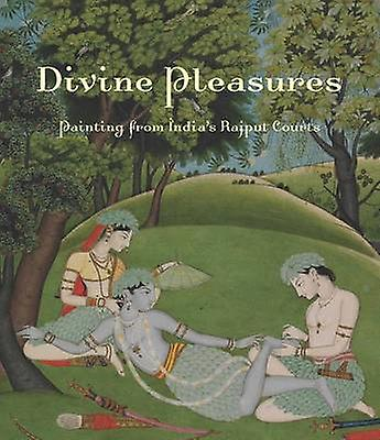 Divine Pleasures  Painting from Indias Rajput Courts the by Terence McInerney