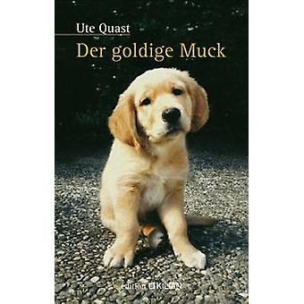 The Golden muck / U. Quast