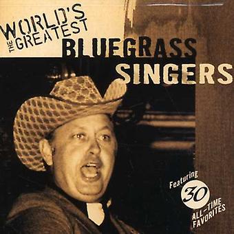 World's Greatest Bluegrass Singers - World's Greatest Bluegrass Singers [CD] USA import