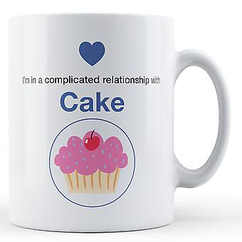 I'm in a complicated relationship with Cake - Printed Mug