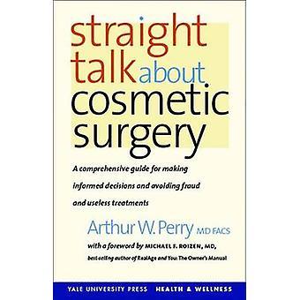 Straight Talk über kosmetische Chirurgie durch Arthur W. Perry - Michael F.