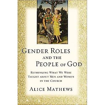 Gender Roles and the People of God - Rethinking What We Were Taught ab