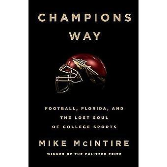Champions Weg - Fußball - Florida- und der verlorenen Seele von College Spor