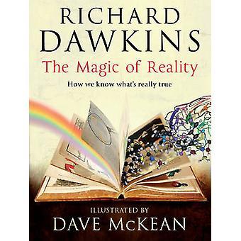 Die Magie der Realität - wie wir wissen, was wirklich wahr von Richard Dawki