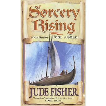 Sorcery Rising - Bk.1 - Of Fools Gold by Jude Fisher - 9780743440400 Bo