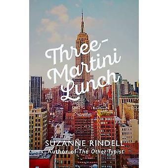Déjeuner de trois-Martini par Suzanne Rindell - livre 9780749020798