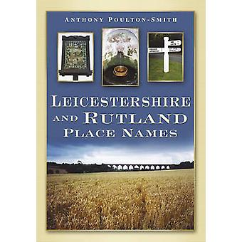 Leicestershire and Rutland Places Names by Anthony Poulton-Smith - 97