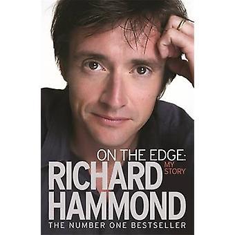 On the Edge - My Story by Richard Hammond - 9780753824047 Book