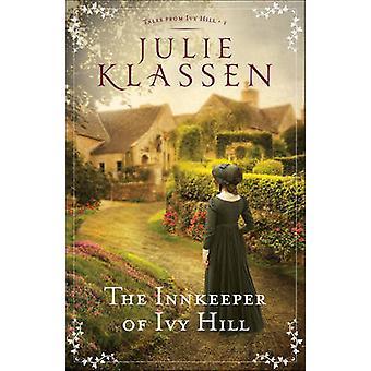The Innkeeper of Ivy Hill by Julie Klassen - 9780764218132 Book