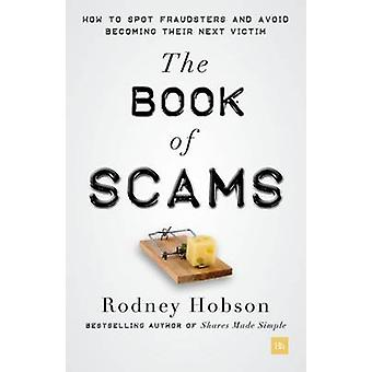 The Book of Scams - How to Spot Fraudsters and Avoid Becoming the Next