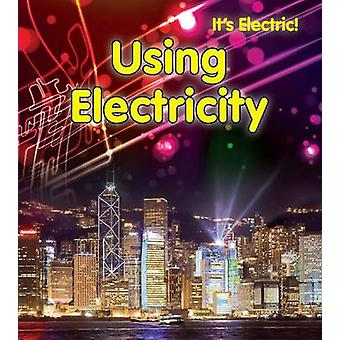 Using Electricity by Chris Oxlade - 9781406232356 Book