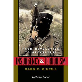 Insurgency & Terrorism - From Revolution to Apocalypse (2nd Revised ed