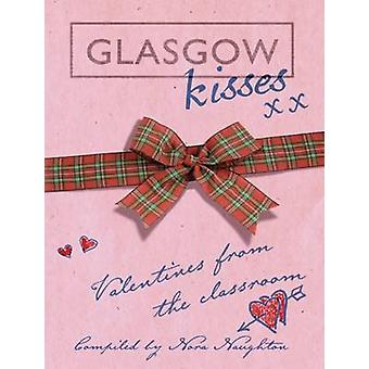 Glasgow Kisses - Valentines from the Classroom by Nora Naughton - 9781