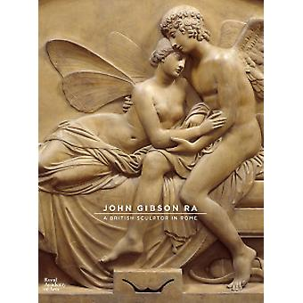 John Gibson - A British Sculptor in Rome by Anna Frasca-Rath - Annette