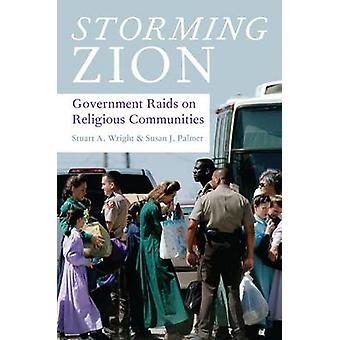 Storming Zion - Government Raids on Religious Communities by Stuart A.