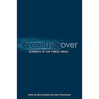 Crossing Over - genomik på den offentliga arenan av Frank Timmermans - Edn