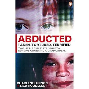 Abducted by Charlene Lunnon - Lisa Hoodless - 9780141042176 Book