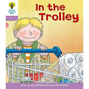 Oxford Reading Tree - Level 1+ - Decode and Develop - in the Trolley by