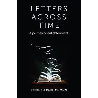 Bokstäver över tid - en resa för upplysning av Stephen Paul Chong
