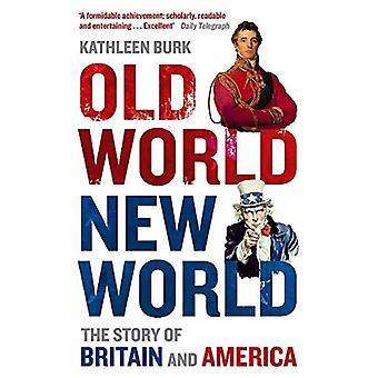 Oude wereld, nieuwe wereld: Het verhaal van Groot-Brittannië en Amerika