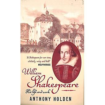 William Shakespeare: His Life and Work