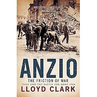 Anzio: The Friction of War - Italy and the Battle for Rome 1944