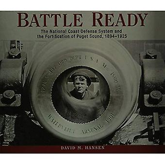 Battle Ready: The National Coast Defense System and the Fortification of Puget Sound, 1894-1925