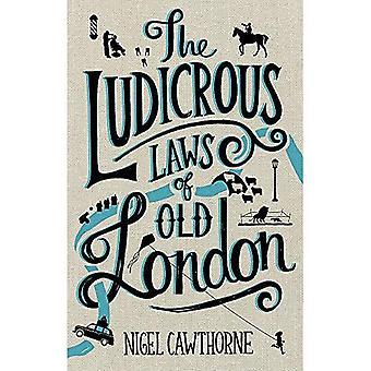 Die lächerliche Gesetze des alten London