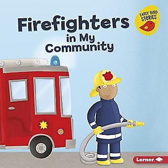 Firefighters in My Community (Meet a Community� Helper (Early Bird Stories� (TM)))