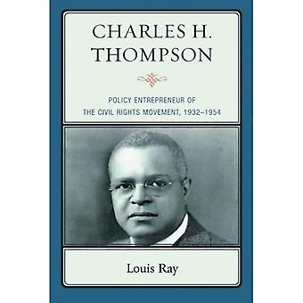 Charles H. Thompson: Policy Entrepreneur of the Civil Rights Movement